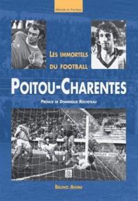 Les immortels du football : Poitou Charentes
