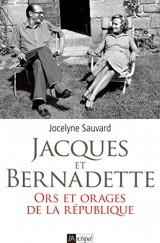 Bernadette et Jacques: Ors et orages de la République