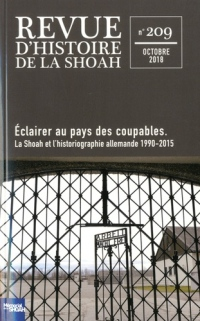 Revue d'Histoire de la Shoah nº 209: Éclairer au pays des coupables. La Shoah et l'historiographie alemande 1990-2015