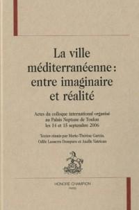 La ville méditerranéenne : entre imaginaire et réalité