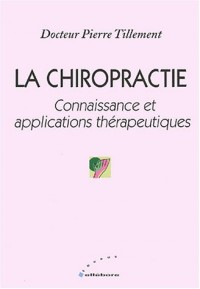 La Chiropractie : Connaissance et applications thérapeutiques