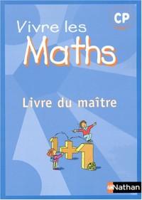 Vivre les maths CP : Livre du maître