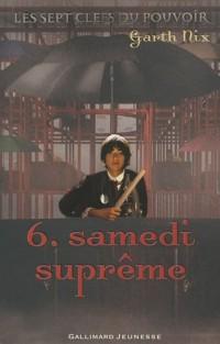 Les sept clefs du pouvoir, Tome 6 : Samedi suprême