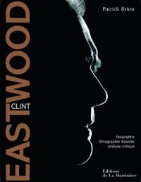Clint Eastwood - Biographie, filmographie illustrée, analyse critique