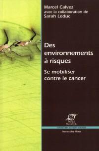 Des Environnements a Risques - Se Mobiliser Contre le Cancer