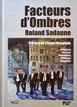 Roland Sadaune : Facteurs d'Ombres