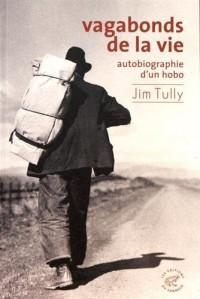 Vagabonds de la vie, autobiographie d'un hobo