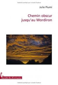 CHEMIN OBSCUR JUSQUAU WORDIRON
