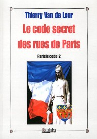 Parisis code : Tome 2, Le code secret des rues de Paris
