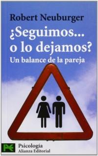 Seguimos..o los dejamos? / Should we Keep Going?or Should We Leave It?: Un balance de la pareja/ a Balance in Relationships