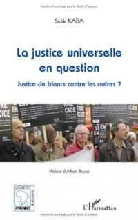 La justice universelle en question : Justice de blancs contre les autres ?