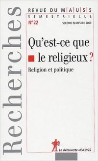 Qu'est-ce que le religieux ? (Revue du MAUSS n° 22-2003)