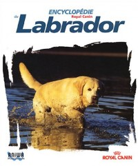 Encyclopédie du Labrador Volume 1