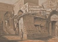 Le voyage d'Osmond Romieux au levant Beyrouth et le mont Liban (1860 1861)