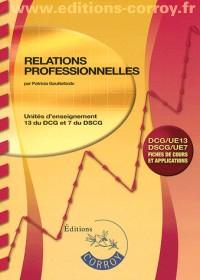 Relations Professionnelles - Ue 13 du Dcg et Ue 7 du Dscg (Pochette)