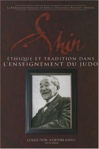 Shin : Ethique et tradition dans l'enseignement du judo