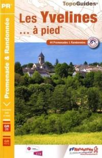 Les Yvelines... à pied : 44 Promenades & Randonnées