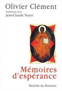 Mémoires d'espérance : Entretiens avec Jean-Claude Noyer
