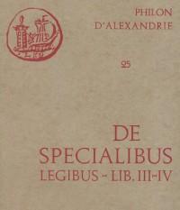 Oeuvres de Philon d'Alexandrie. De specialibus legibus livres III-IV, volume 25