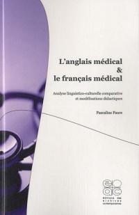 L'anglais médical et le français médical : Analyse linguistico-culturelle comparative et modélisations didactiques