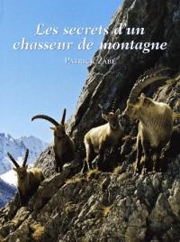 Les secrets d'un Chasseur de Montagne : Chasse et Faune de Haute Montagne