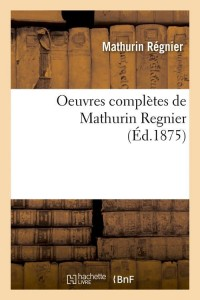 Oeuvres Compl de Mathurin Regnier  ed 1875