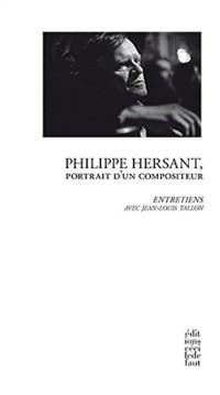Philippe Hersant, portrait d'un compositeur : Entretiens avec Jean-Louis Tallon