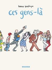 Ces Gens-là - tome 0 - Ces Gens-là