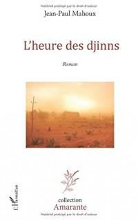L'heure des djinns: <em>Roman</em>