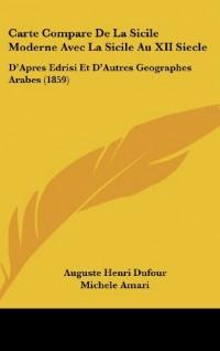 Carte Compare de La Sicile Moderne Avec La Sicile Au XII Siecle: D'Apres Edrisi Et D'Autres Geographes Arabes (1859)