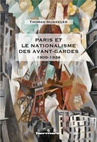 Paris et le nationalisme des avant-gardes: 1909-1924