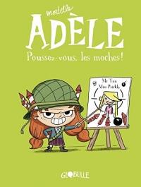 Mortelle Adèle, Tome 05 : Poussez-vous, les moches !