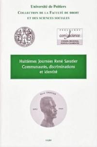 Communautés, discriminations et identité : Huitièmes Journées René Savatier