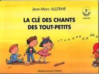 La Cle des Chants des Tout Petits - Premier Cahier