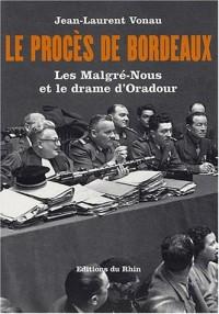 Le procès de Bordeaux. : Les Malgré-Nous et le drame d'Oradour