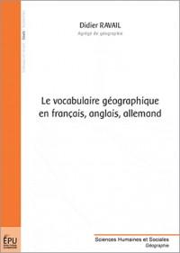 Le vocabulaire géographique en français, anglais, allemand