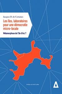Les Iles, Laboratoires pour une Democratie Micro-Locale