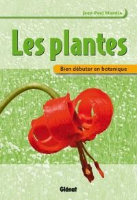 Les plantes : Bien débuter en botanique