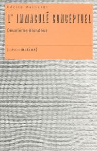 L'Immaculé conceptuel : Deuxième blondeur