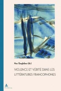 Violence et vérité dans les littératures francophones