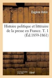 Histoire Presse en France  T1  ed 1859 1861