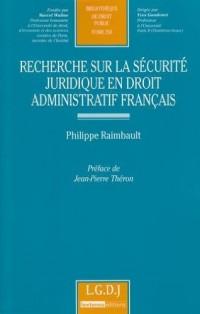 Recherche sur la sécurite juridique en droit administratif français