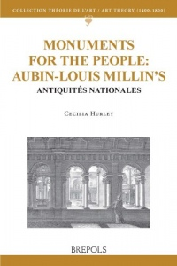 Monuments for the people: Aubin-Louis Millin's Antiquités Nationales