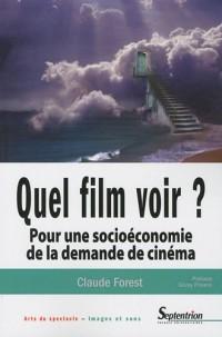 Quel film voir ? : Pour une socioéconomie de la demande de cinéma