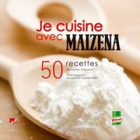 Je cuisine avec Maïzena : 50 Recettes faciles et savoureuses