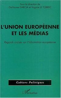 L'Union européenne et les médias : Regards croisés sur l'information européenne