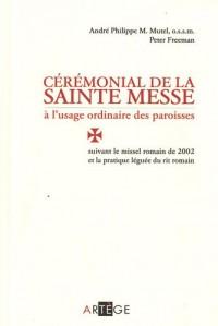 Cérémonial de la sainte messe à l'usage ordinaire des paroisses
