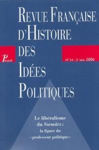 Revue Française d'Histoire des Idees Politiques. Num 24. 2nd Semestre 2006.