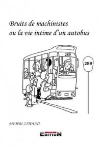 Bruits de Machinistes Ou la Vie Intime d'un Autobus
