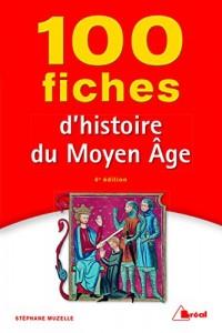 100 fiches d'histoire du Moyen Age Occidental